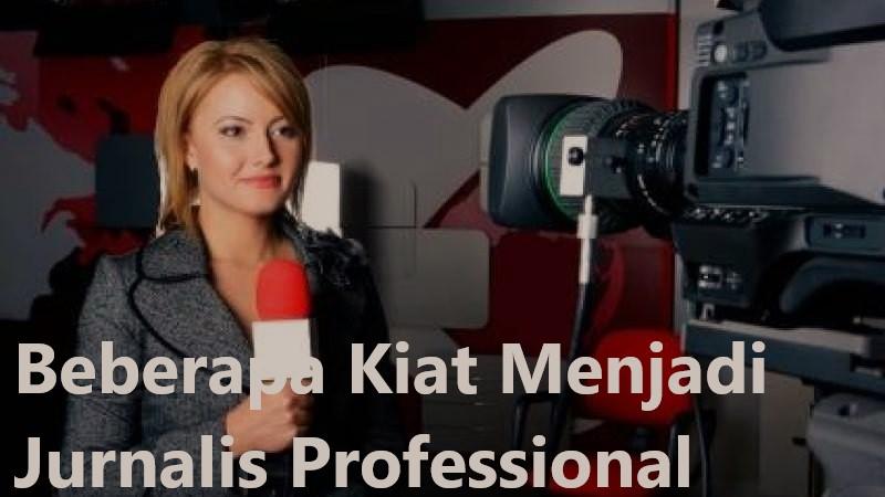 Beberapa Kiat Menjadi Jurnalis Professional