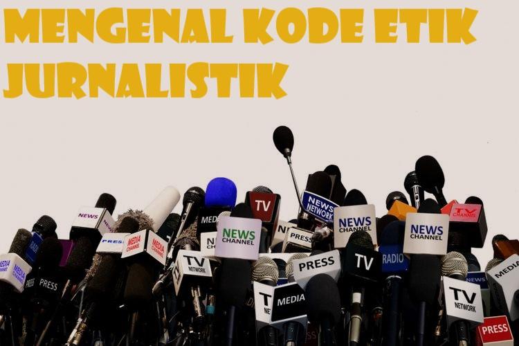 Mengenal Kode Etik Jurnalistik
