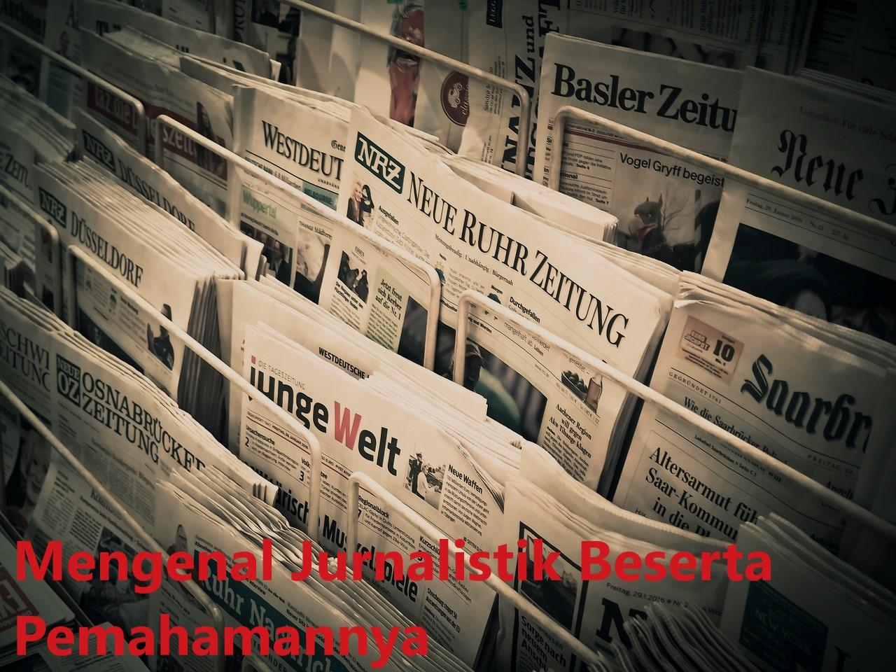 Mengenal Jurnalistik Beserta Pemahamannya